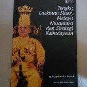 Tengku Luckman: Melayu Nusantara Dan Strategi Kebudayaan Oleh Tengku Mira Sinar