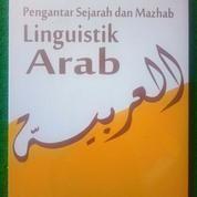 PENGANTAR SEJARAH DAN MADZHAB LINGUISTIK ARAB. Buku Malang