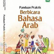 PANDUAN PRAKTIS BERBICARA BAHASA ARAB