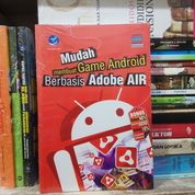 Buku Mudah Membuat Game Android Berbasis Adobe Air Oleh Wahana Komputer