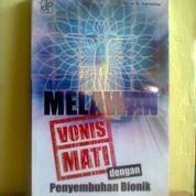 Buku KESEHATAN Melawan Vonis Mati Dengan Penyembuhan Bionik