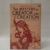 The Mystery Of Creator And Creation; A Secret Dialogue By Anand Krishna