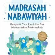 Madrasah Nabawiyah Mengikuti Cara Rasulullah Saw Membesarkan Anak-Anaknya