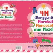 4M (Menggunting, Merekat, Mencocok, Dan Mozaik) Plus Pengetahuan Dasar Untuk Anak Usia Dini