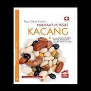 Seri Apotik Dapur: Raja Obat Alami: Manfaat & Khasiat Kacang
