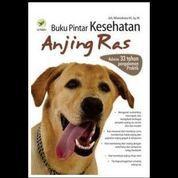 Buku Pintar Kesehatan Anjing Ras