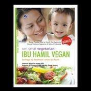 Seri Sehat Vegetarian : Ibu Hamil Vegan