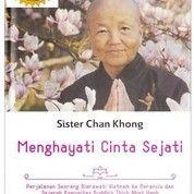 Menghayati Cinta Sejati-Otobiografi Sister Chan Khong